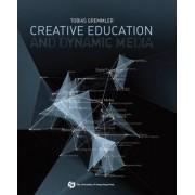 Creative Education and Dynamic Media by Tobias Gremmler