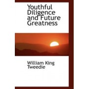 Youthful Diligence and Future Greatness by William King Tweedie