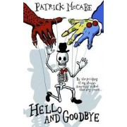 Hello and Goodbye by Patrick McCabe