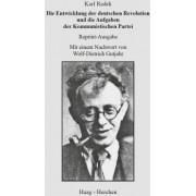 Die Entwicklung der deutschen Revolution und die Aufgaben der Kommunistischen Partei by Karl Radek