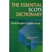 The Essential Scots Dictionary by Scottish Language Dictionaries