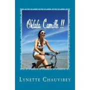 Ohlala Camille !! - Learn French with Chick Lit by Lynette Chauvirey
