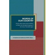 Words of Our Country: Stories, Place Names and Vocabulary in Yidiny, the Aboriginal Language of the Cairns-Yarrabah Region by R.M.W. Dixon