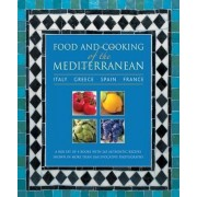 Food and Cooking of the Mediterranean: Italy - Greece - Spain - France by Pepita Aris