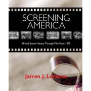Screening America by James J. Lorence