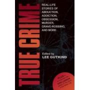 True Crime by Lee Gutkind