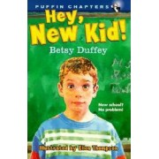 Hey, New Kid! by Betsy Duffey