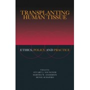 Transplanting Human Tissue by Stuart J. Youngner