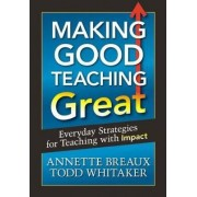 Making Good Teaching Great by Todd Whitaker