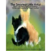 Smartest Little Artist Book 1- The Many Faces of Friendship by Tonya L Lambert