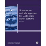 Governance and Management for Sustainable Water Systems by Neil S. Grigg