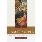 The Lamb's Supper by Scott W. Hahn