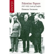 Palestine Papers 1917-1922 by Doreen Ingrams