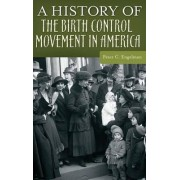 A History of the Birth Control Movement in America by Peter C. Engelman