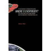 If the Universe is Teeming with Aliens ... Where is Everybody? by Stephen Webb