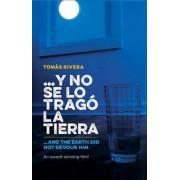 Y No Se Lo Trago la Tierra/And The Earth Did Not Devour Him by Tomaas Rivera
