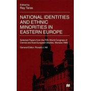 National Identities and Ethnic Minorities in Eastern Europe by Ray Taras