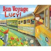 Bon Voyage, Lucy! by Elizabeth Barton