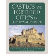 Castles and Fortified Cities of Medieval Europe by Jean-Denis Lepage