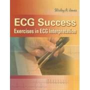 ECG Success! Exercises in ECG Interpretation by Shirley Jones
