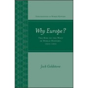 Why Europe? The Rise of the West in World History 1500-1850 by Jack A. Goldstone