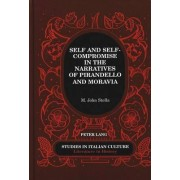 Self and Self-Compromise in the Narratives of Pirandello and Moravia by M. John Stella
