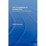 The Foundations of 'Laissez-Faire' by Gilbert Faccarello