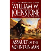 Assault of the Mountain Man by William W Johnstone