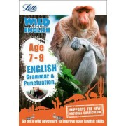Letts Wild About: English - Grammar & Punctuation Age 7-9 by Letts KS2