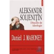 Aleksandr Soljenutin Dincolo de ideologie