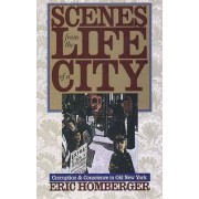 Scenes from the Life of a City by Eric Homberger