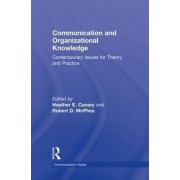 Communication and Organizational Knowledge by Heather E. Canary