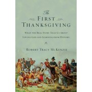 The First Thanksgiving by Associate Professor of History Robert Tracy McKenzie