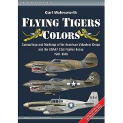 Flying Tigers Colors: Camouflage and Markings of the American Volunteer Group and the USAAF 23rd Fighter Group, 1941-1945