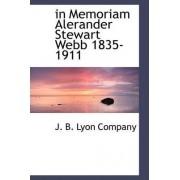 In Memoriam Alerander Stewart Webb 1835-1911 by J B Lyon Company