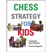Chess Strategy for Kids by Thomas Engqvist