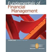 Fundamentals of Financial Management, Concise Edition (with Thomson ONE - Business School Edition) by Eugene Brigham