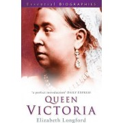 Queen Victoria by Elizabeth Longford