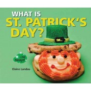 What Is St. Patrick's Day? by Elaine Landau