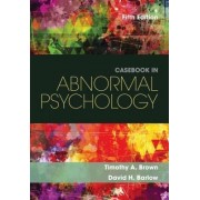 Casebook in Abnormal Psychology by Timothy Brown