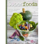 Superfoods: Healthy, Nourishing and Energizing Recipes