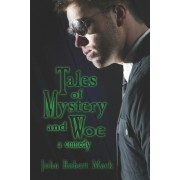 Tales of Mystery and Woe: A Comedy