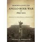 Memorializing the Anglo-Boer War of 1899-1902 by Valerie B. Parkhouse