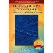 Return of Love to Planet Earth by Nina Brown