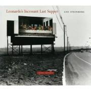 Leonardo's Incessant Last Supper by Leo Steinberg