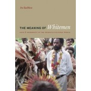 The Meaning of the Whitemen by Ira Bashkow
