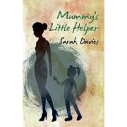 Mummy's Little Helper by Sarah Davies