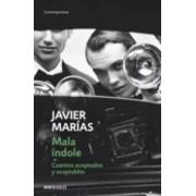 Mala Indole by Javier Marias