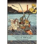 The Complete Martial Arts of Japan Volume Three by Sadamoto Sugawara