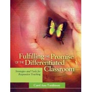 Fulfilling the Promise of the Differentiated Classroom by Carol A Tomlinson